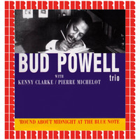 Bud Powell Trio - 'Round About Midnight At The Blue Note (Hd Remastered Edition)