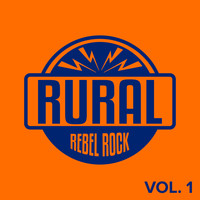Various Artists - Rural Rebel Rock, Vol.1