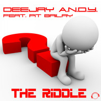 DeeJay A.N.D.Y. feat. Pit Bailay - The Riddle