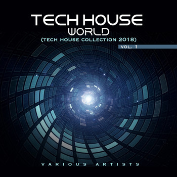 Various Artists - Tech House World, Vol. 1 ( Tech House Collection 2018)