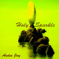 Andee Jay - Holy Sparkle