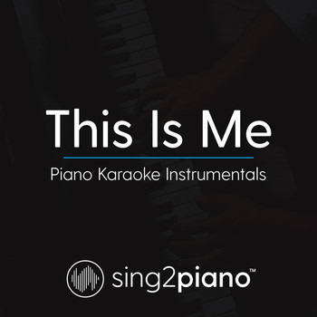 Sing2Piano - This Is Me (Piano Karaoke Instrumentals)