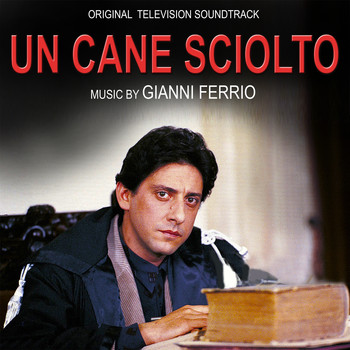 Gianni Ferrio - Un cane sciolto (Original Motion Picture Soundtrack)