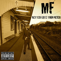 Mf - Better Late Than Never (Explicit)