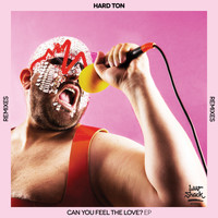 Hard Ton - Can You Feel The Love EP (Remixes)