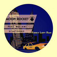 Moon Rocket feat. Bel-Ami - Situationship (Funky Loft Rmx)