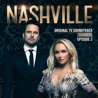 Nashville Cast - Nashville, Season 6: Episode 2 (Music from the Original TV Series)