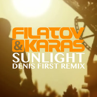 Filatov & Karas - Sunlight (Denis First Club Mix)