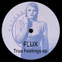 Flux - True Feelings ep