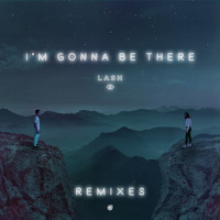Lash - I'm Gonna Be There (Remixes)
