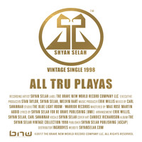 Shyan Selah - All Tru Playas (Vintage Single Collection)