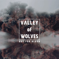 Valley Of Wolves - Out For Blood