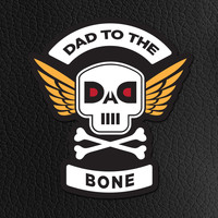 D.A.D. - Dad to the Bone