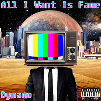 Dynamo - All I Want Is Fame