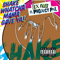 Project Pat - Shake Whatcha Mama Gave Ya (feat. Project Pat)