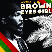 Anthony B - Brown Eyes Girl