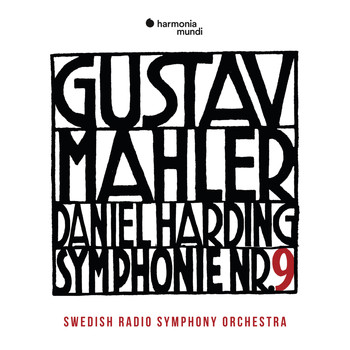 Swedish Radio Symphony Orchestra and Daniel Harding - Mahler: Symphony No. 9