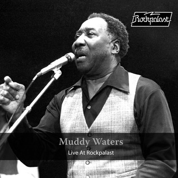 Muddy Waters - Live at Rockpalast (Live, 1978 Dortmund)