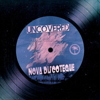 Nova Discoteque - Uncovered