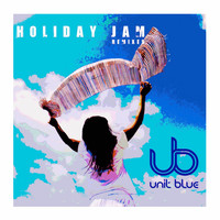 Unit Blue - Holiday Jam Remixes