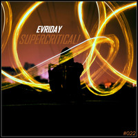 EVRIDAY - SUPERCRITICAL