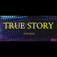 KARIBAN - True Story