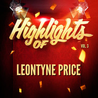 Leontyne Price - Highlights of Leontyne Price, Vol. 3