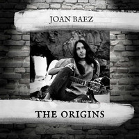 Joan Baez - The Origins