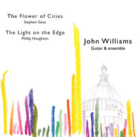 John Christopher Williams - Goss: The Flower of Cities - Houghton: The Light on the Edge