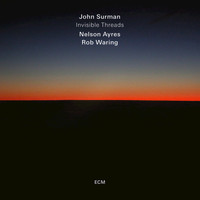 John Surman / Nelson Ayres / Rob Waring - Invisible Threads