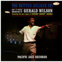 Gerald Wilson - You Better Believe It!