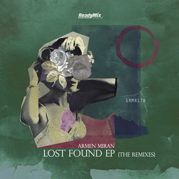Armen Miran - Lost Found EP (The Remixes)