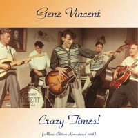 Gene Vincent - Crazy Times! (Mono Edition Remastered 2018)