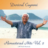Dorival Caymmi - Remastered Hits Vol, 2 (All Tracks Remastered)