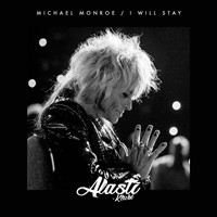 Michael Monroe - I Will Stay (Alasti-klubi)