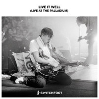 Switchfoot - Live It Well (Live At The Palladium)