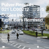 Dublex Inc. - Eight Ears Remixed