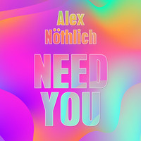 Alex Nöthlich - Need You