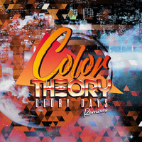 Color Theory - Glory Days Remixes