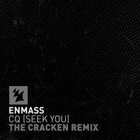 EnMass - CQ (Seek You) (The Cracken Remix)