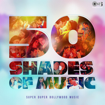 Various Artists - 50 Shades Of Music: Super Duper Bollywood Music
