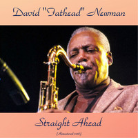 "David ""Fathead"" Newman - Straight Ahead (Remastered 2018)"