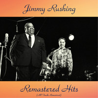 Jimmy Rushing - Remastered Hits (All Tracks Remastered)