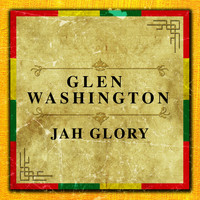 Glen Washington - Jah Glory