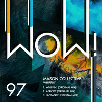 Mason Collective - Whippin'