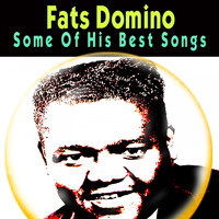 Fats Domino - Some Of His Best Songs