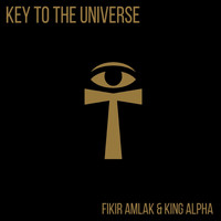Fikir Amlak and King Alpha - Key To The Universe