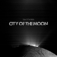 Order Of The Muffin - City Of The Moon