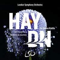 Sir Simon Rattle & London Symphony Orchestra - Haydn: An Imaginary Orchestral Journey