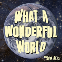 THE JIVE ACES - What a Wonderful World